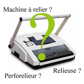 Relieuse, perforelieur ou machine à relier ?