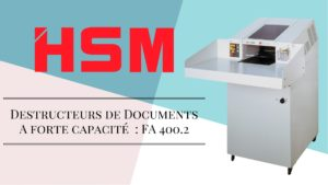 destructeurs de documents forte capacite FA400.2