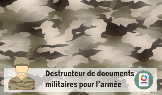 destructeur de documents militaires pour l'armée