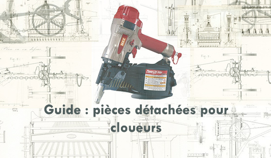 pieces detachees pour cloueurs