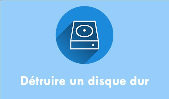 détruire un disque dur